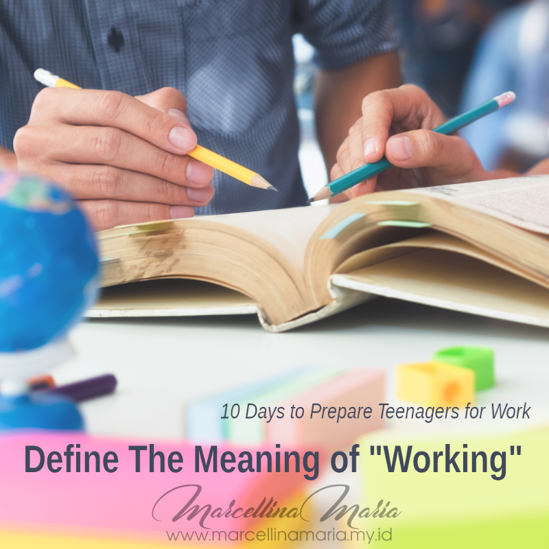 10 days to Prepare Teenager for Work define the meaning of working