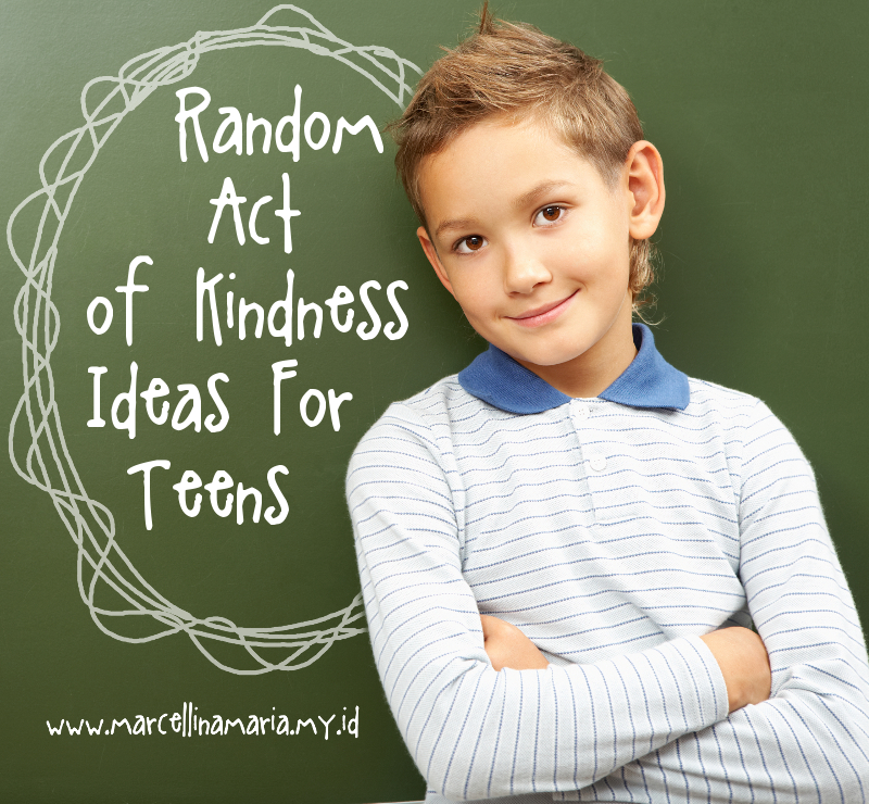 Random act of kindness ideas for teens