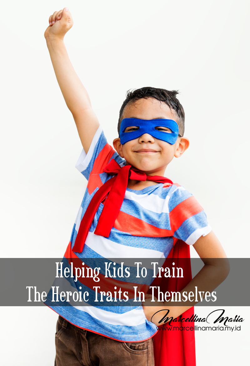 Helping kids to train the heroic traits in themselves