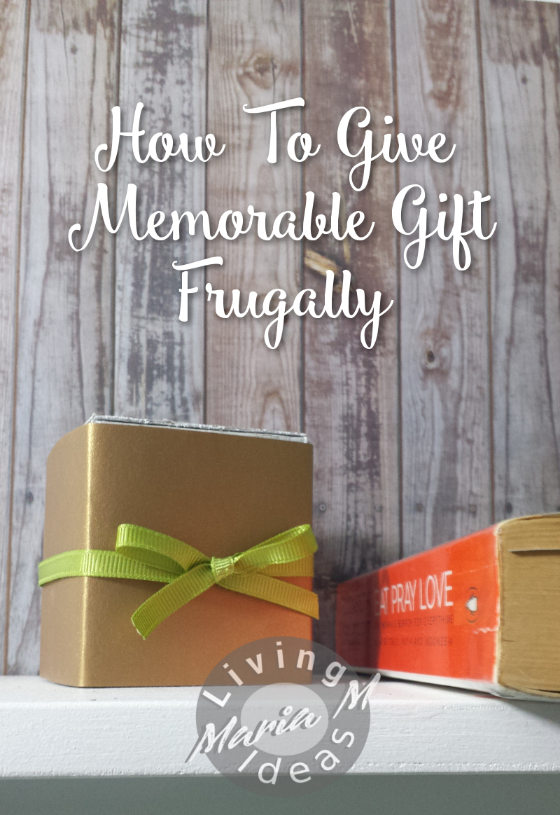 How to give memorable gift frugally? Here are some tips